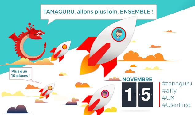 Tanaguru, allons plus loin, ensemble ! Plus que 10 places ! 15 novembre